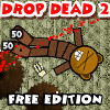 Drop Dead 2: Free Edition